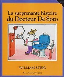 La surprenante histoire du docteur De Soto par Steig