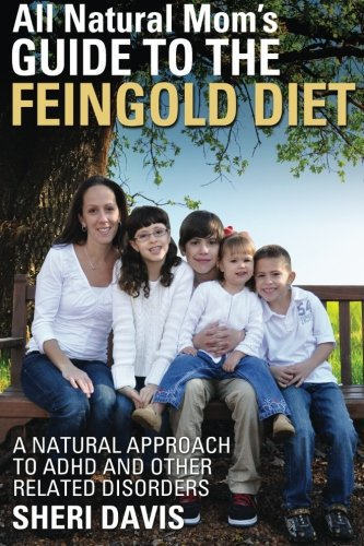 All-Natural-Moms-Guide-to-the-Feingold-Diet-A-Natural-Approach-to-ADHD-and-Other-Related-Disorders