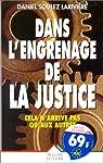 Dans l'engrenage de la justice par Soulez-Larivière