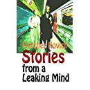Stories from a Leaking Mind
