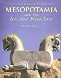 Cultural Atlas of Mesopotamia and the Ancient near East, Michael Roaf, 0816022186