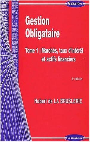 Amazon Fr Gestion Obligataire Tome 1 Marches Taux D Interet Et Actifs Financiers 2eme Edition La Bruslerie Hubert De Livres