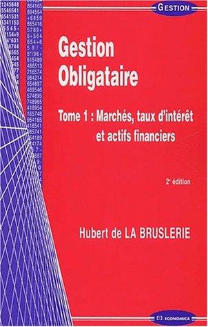 Gestion obligataire. Tome 1, Marchés, taux d'intérêt et actifs financiers, 2ème édition Broché – 30 août 2002 Hubert de La Bruslerie Economica 2717844805 Bourse