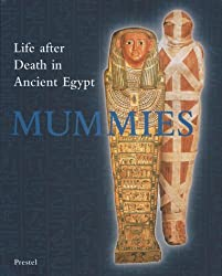Mummies: Life and Death in Ancient Egypt: Life After Death in Ancient Egypt (Art & Design)