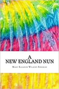 a new england nun A new england nun is the story of louisa ellis, a woman who has lived alone for many years louisa is set in her ways, she likes to keep her house meticulously clean, wear multiple aprons, and eat from her nicest china every day she has an old dog named caesar who she feels must be kept chained.