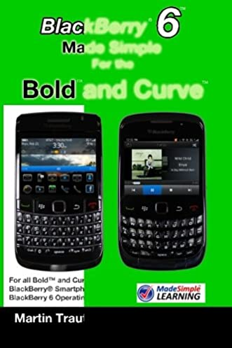 amazon com blackberry 6 made simple for the bold and curve for the rh amazon com BlackBerry Bold Touch 9900 BlackBerry Bold 9700 Features