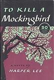 [ To Kill a Mockingbird (Anniversary) Lee, Harper ( Author ) ] { Hardcover } 2010