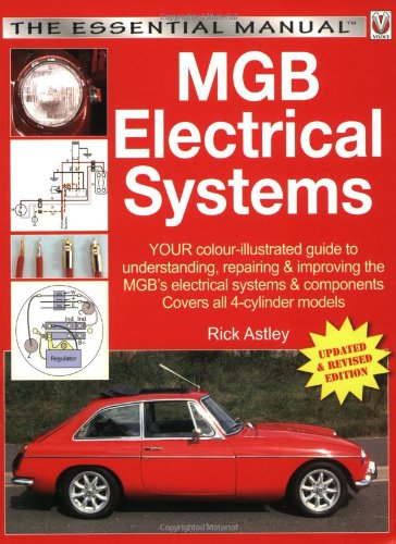 Download MGB Electricals Systems: YOUR color-illustrated guide to understanding, repairing & improving the MGB's electrical systems & components - Now covers ... MGB, MGC and MGB-V8 (The Essential Manual) pdf epub