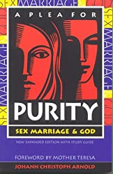 A Plea for Purity: Sex, Marriage & God