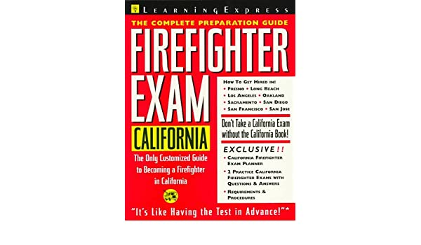 Firefighter Exam: California: The Complete Preparation Guide