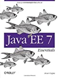 Java EE 7 Essentials, Gupta, Arun, 1449370179