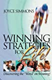 Winning Strategies for Life, Joyce Simmons, 1598860887