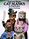 Cut and Make Cat Masks in Full Color (Cut-Out Masks)