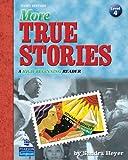 More True Stories: A High-Beginning Reader (3rd Edition)