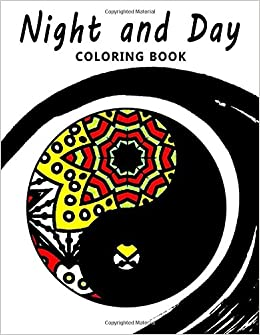 Night and Day Coloring Book: Coloring Books For Adults, coloring books for adults relaxation : Stress Relieving: Volume 4