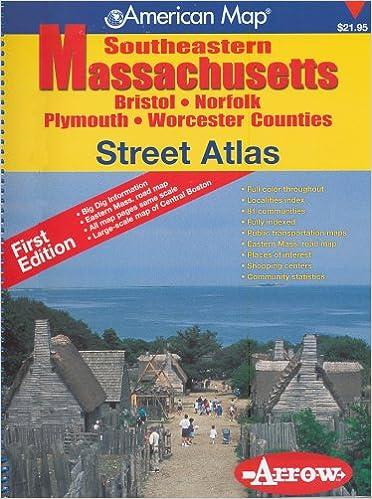 Southeastern Massachusetts Street Atlas Bristol Norfolk Plymouth Worcester Counties American Map 9781557513021 Amazon Com Books