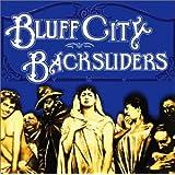 Bluff City Backsliders [Import USA]