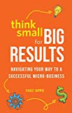 img - for Think Small for Big Results: Navigating your way to a successful micro-business book / textbook / text book