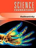 Radioactivity, P. Andrew Karam and Ben P. Stein, 1604130164