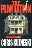 The Plantation, Chris Kuzneski, 0595140513