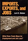 Imports, Exports, and Jobs : What Does Trade Mean for Employment and Job Loss?, Kletzer, Lori, 0880992484