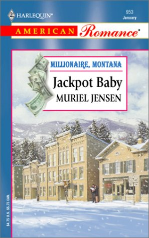 Read Online Jackpot Baby: Millionaire, Montana (Harlequin American Romance, No 953) PDF