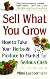 Sell What You Grow, Mimi Luebbermann, 0761522999