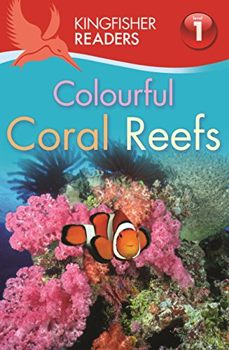 Colourful Coral Reefs (Kingfisher Readers)