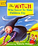The Witch Who Loved to Make Children Cry
