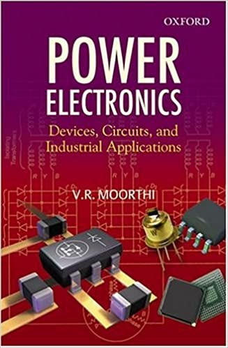 Power Electronics: Devices, Circuits and Industrial