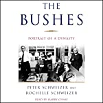 The Bushes: Portrait of a Dynasty | Peter Schweizer,Rochelle Schweizer