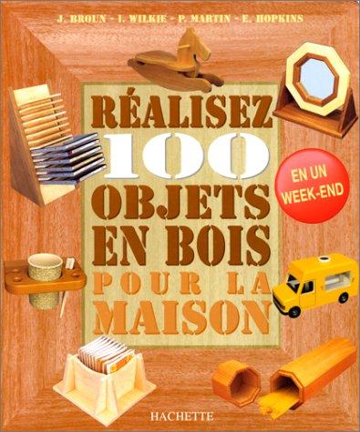 Réalisez 100 objets en bois pour la maison