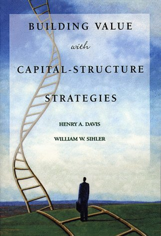 Building Value with Capital Structure Strategies