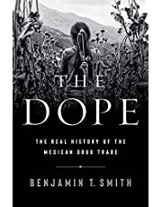 The Dope: The Real History of the Mexican Drug Trade