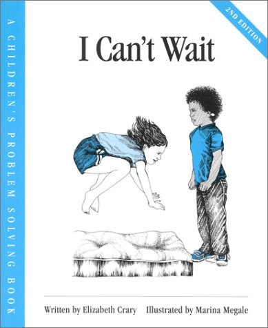 I Can't Wait (Childrens Problem Solving Series)