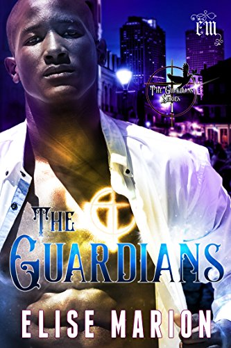 The Guardians: An Urban Fantasy Romance by [Marion, Elise]