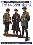 The US Army 1941-45, Philip R. N. Katcher, 0850455227