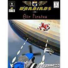 Warbirds and Air Pirates: A Book of LEGO Compatible Aircraft Models