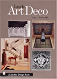 art deco interiors Inside Art Deco: A Pictorial Tour of Deco Interiors from Their Origins to Today