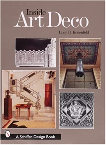 Inside Art Deco: A Pictorial Tour of Deco Interiors from Their Origins to  Today: Lucy D. Rosenfeld: 0884484251505: Amazon.com: Books