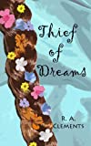 Thief of Dreams, R. Clements, 1467994812