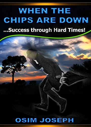 when-the-chips-are-down-success-through-hard-times