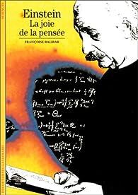 Einstein : La joie de la pensée par Françoise Balibar