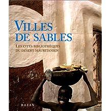 VILLES DE SABLE : CITÉS BIBLIOTHÈQUES DU DÉSERT...