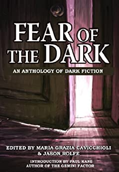 Fear of the Dark: An Anthology of Dark Fiction (English Edition) de [Cavicchioli, Maria Grazia]