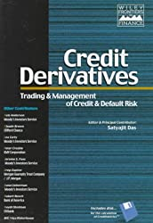 Credit Derivatives: Trading & Management of Credit & Default Risk (Wiley Frontiers in Finance)