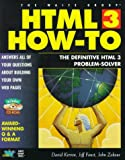 HTML 3 How-To, David Derven and Jeff Foust, 1571690506
