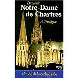 DÉCOUVRIR NOTRE-DAME DE CHARTRES