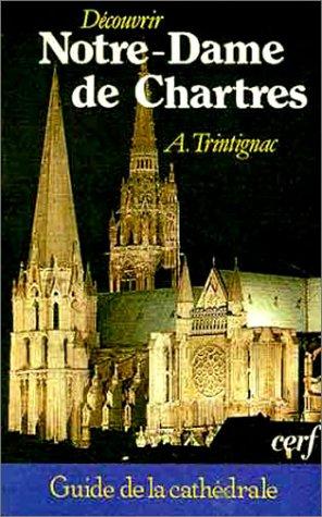 Découvrir Notre-Dame de Chartres : Guide complet de la cathédrale