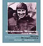 img - for Airplanes, Women and Song: Memoirs of a Fighter Ace, Test Pilot and Adventurer (Hardback) - Common book / textbook / text book
